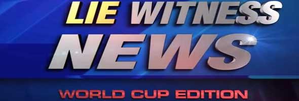 liewitnessnewsworldcup-pv
